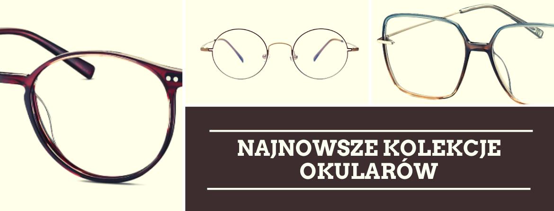 nowe kolekcje okularów